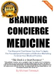 """The best-selling book in """"concierge medicine"""" ... Concierge medicine has always had somewhat of a """"brand/identity"""" problem in the media, amongst patients and in the widely discussed health care debate. But in general, the term concierge medicine is used to describe a modern-day relationship with a doctor in which the patient pays an affordable fee for access and cost effective care with their primary care of family physician. ON SALE NOW ... $9.95"""