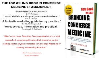 This Amazon bestseller, BRANDING CONCIERGE MEDICINE explores the popularity of concierge medicine across the U.S. and examines recent data and surveys inside these medical practices – showing how exactly they are growing -- On Sale Now -- $9.95 (paperback) or on Kindle.