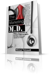 Newly Released in February 2014 and On Sale Now, This Book Has Plenty of Fresh Ideas For the Private Practice Physician Looking For Proven Methods and Cost-Effective Marketing Solutions to Grow a Private Practice. ONLY $11.95 (Reg. $17.95)
