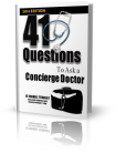 NEW RESOURCE to help guide you through the decision-making and buying process of selecting your next concierge doctor.
