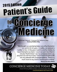 2015 EDITION -- Learn more about Concierge Medicine, Myths, FAQs, Insurance, HSAs, Medicare and more ... On Sale Now in our Bookstore