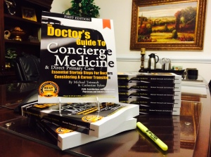 NEW RELEASE -- now available! It took nearly 3 years to write ... The Doctor's Guide to Concierge Medicine (nearly 400 pages of industry insight plus, over two dozen physician contributions compiled in one book) -- On Sale $129.95 Until May 1 (Reg. $189.95)