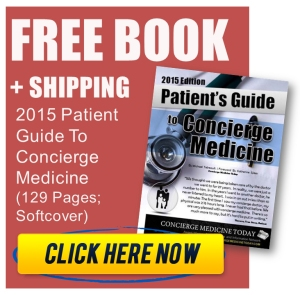 "In honor of JULY being the first ever ""CONCIERGE MEDICINE AWARENESS MONTH"" -- We're giving away FREE BOOKS !!! -- Get yours today ... ""The Patient Guide To Concierge Medicine: 2015 Edition."" --"