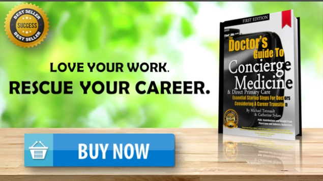 The Doctor's Guide to Concierge Medicine (nearly 400 pages of industry insight plus, over two dozen physician contributions compiled in one book) -- On Sale + FREE SHIPPING!
