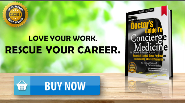 The Doctor's Guide to Concierge Medicine and DPC (nearly 400 pages of industry insight plus, over two dozen physician contributions compiled in one book) — On Sale $129.95 (Reg. $189.95)