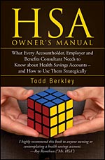 New Book Now Available For A LIMITED TIME ... What Every Accountholder, Employer, and Benefits Consultant Needs to Know about Health Savings Accounts---and How to Use Them Strategically by Todd Berkley -- updated last Fall for the new 2016 limits and slight changes such as VA eligibilty and same sex marriage changes.