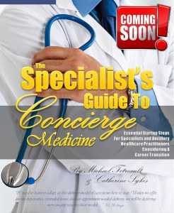 Coming in Spring 2017 ... by Concierge Medicine Today